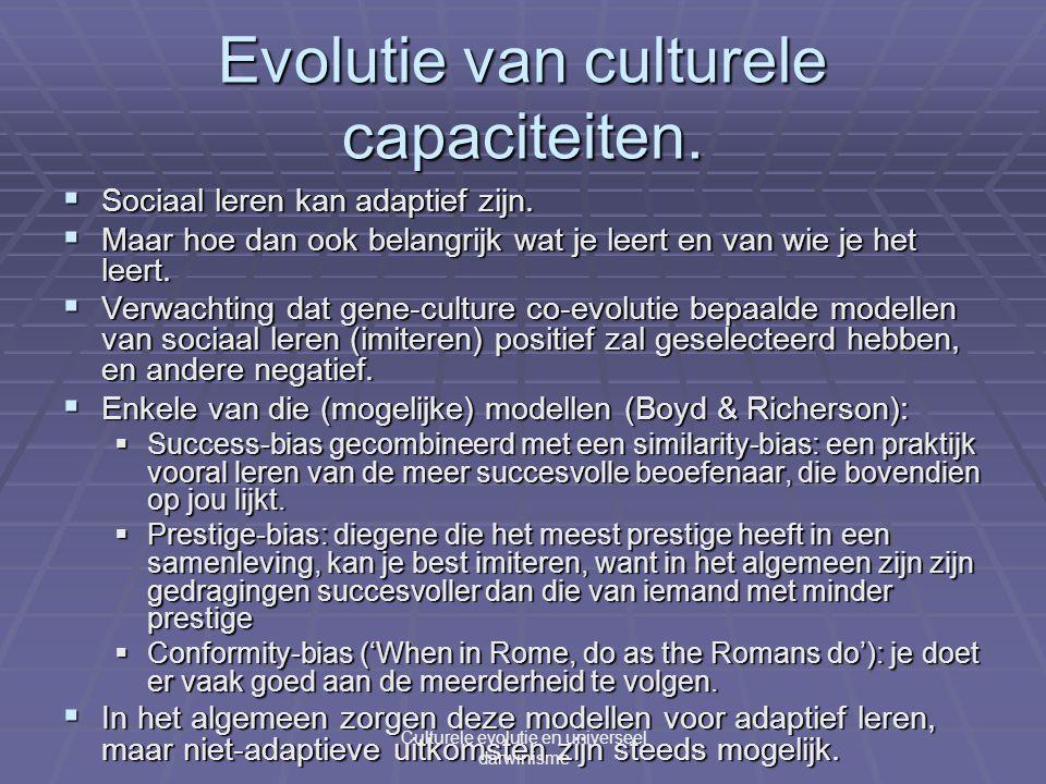 Evolutie van culturele capaciteiten.  Sociaal leren kan adaptief zijn.
