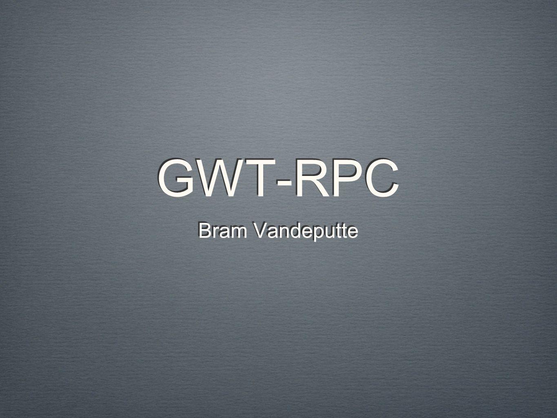 GWT-RPC Bram Vandeputte