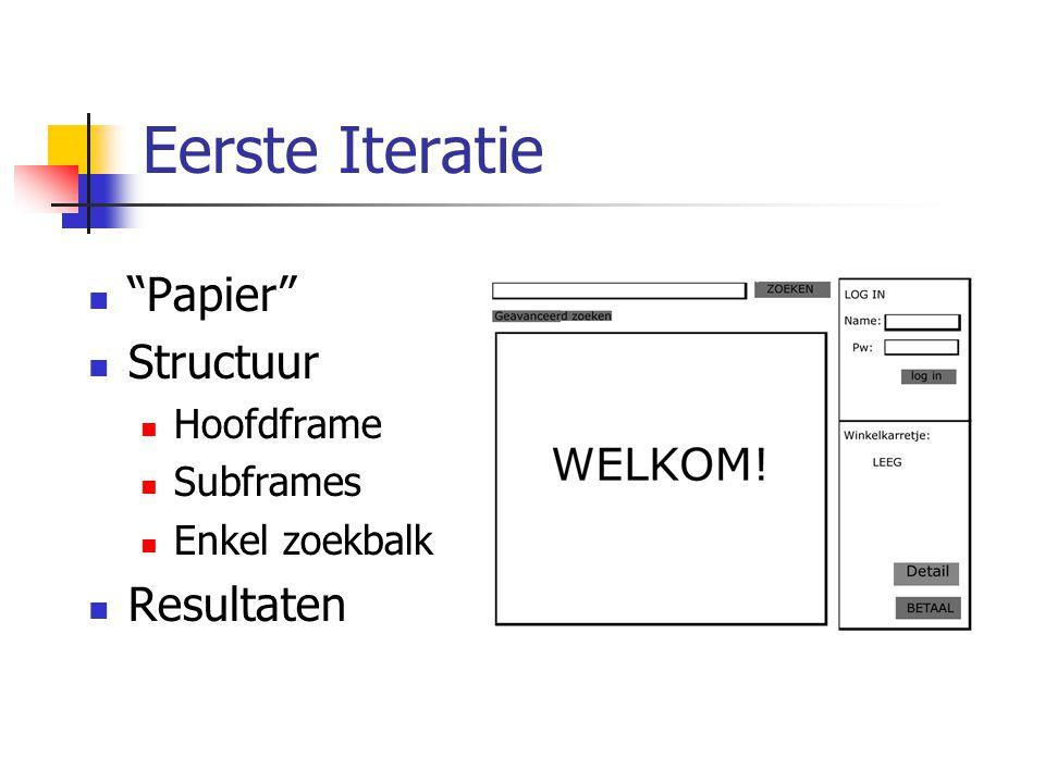 Eerste Iteratie Papier Structuur Hoofdframe Subframes Enkel zoekbalk Resultaten