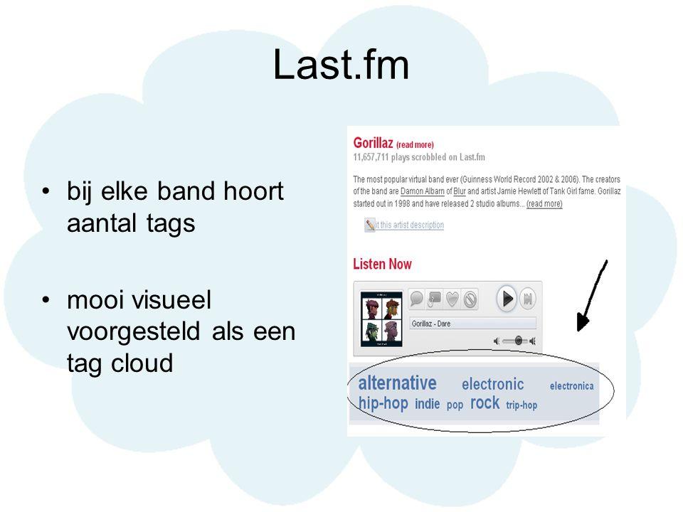 Last.fm bij elke band hoort aantal tags mooi visueel voorgesteld als een tag cloud