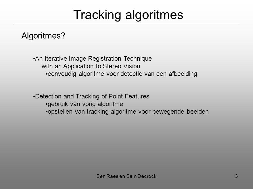 Ben Raes en Sam Decrock3 Tracking algoritmes Algoritmes.