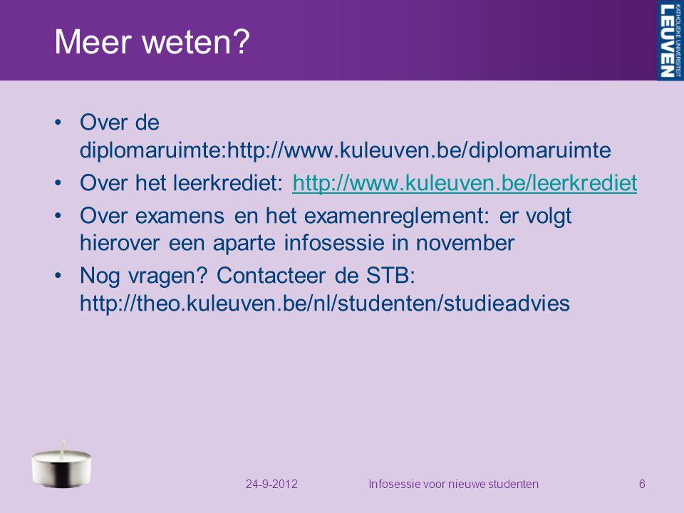 Meer weten? Over de diplomaruimte:http://www.kuleuven.be/diplomaruimte Over het leerkrediet: http://www.kuleuven.be/leerkrediethttp://www.kuleuven.be/