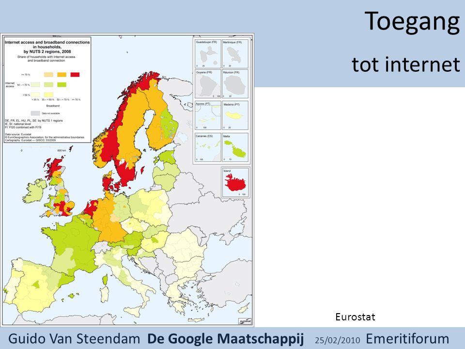 Guido Van Steendam De Google Maatschappij 25/02/2010 Emeritiforum Toegang Eurostat tot internet