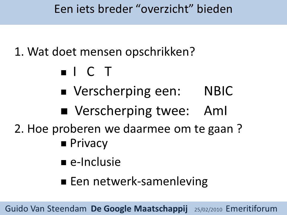 Guido Van Steendam De Google Maatschappij 25/02/2010 Emeritiforum 1 Privacy Zwakte twee Reductie tot informatie-stop (geheimhouding) terwijl het eigenlijk gaat over verdeling van bevoegdheden regeling van macht IK
