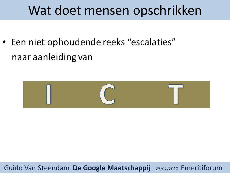 Guido Van Steendam De Google Maatschappij 25/02/2010 Emeritiforum Verscherping twee
