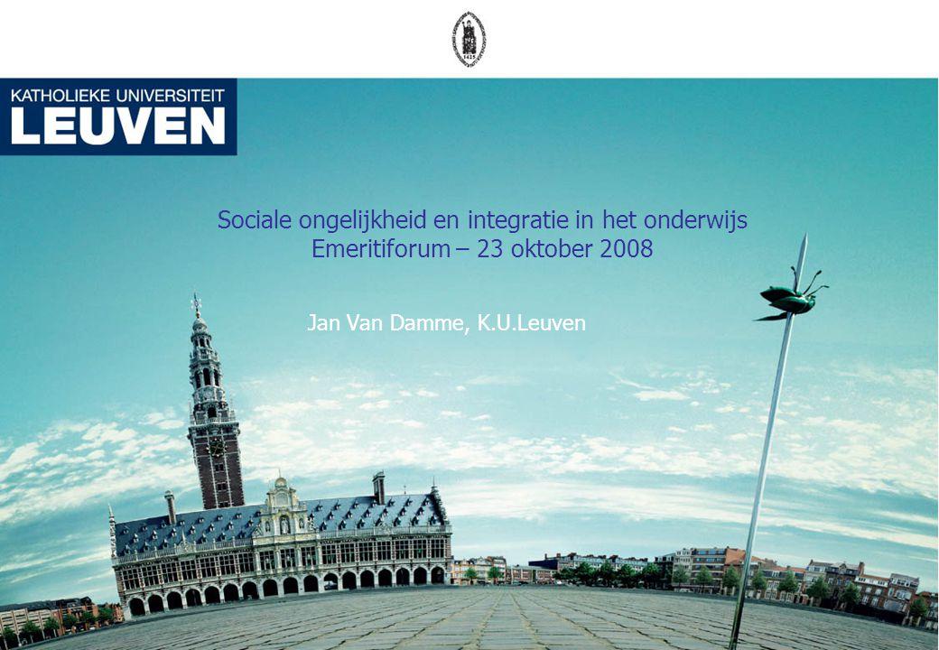 1 Sociale ongelijkheid en integratie in het onderwijs Emeritiforum – 23 oktober 2008 Jan Van Damme, K.U.Leuven