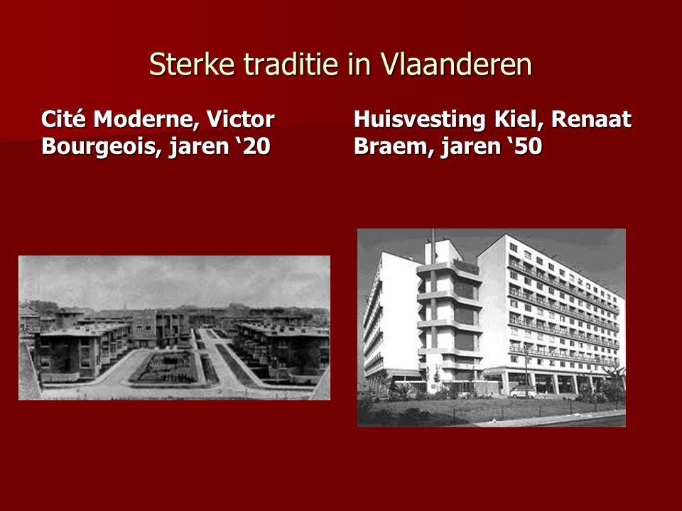 Sterke traditie in Vlaanderen Cité Moderne, Victor Bourgeois, jaren '20 Huisvesting Kiel, Renaat Braem, jaren '50