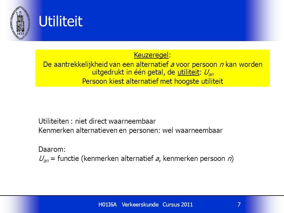 H01I6A Verkeerskunde Cursus 20117 Utiliteiten : niet direct waarneembaar Kenmerken alternatieven en personen: wel waarneembaar Daarom: U an = functie