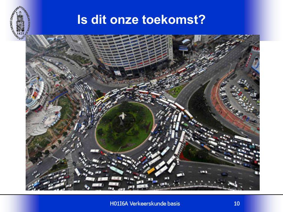 H01I6A Verkeerskunde basis10 Is dit onze toekomst?