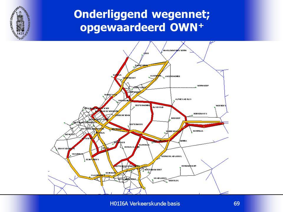 H01I6A Verkeerskunde basis69 Onderliggend wegennet; opgewaardeerd OWN +