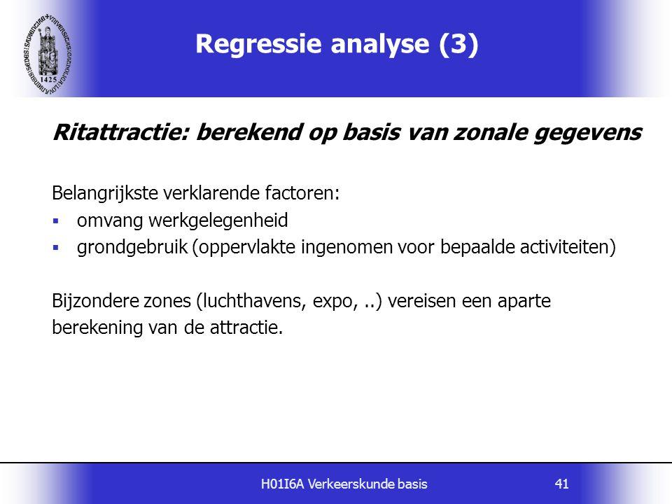 H01I6A Verkeerskunde basis41 Ritattractie: berekend op basis van zonale gegevens Belangrijkste verklarende factoren:  omvang werkgelegenheid  grondg