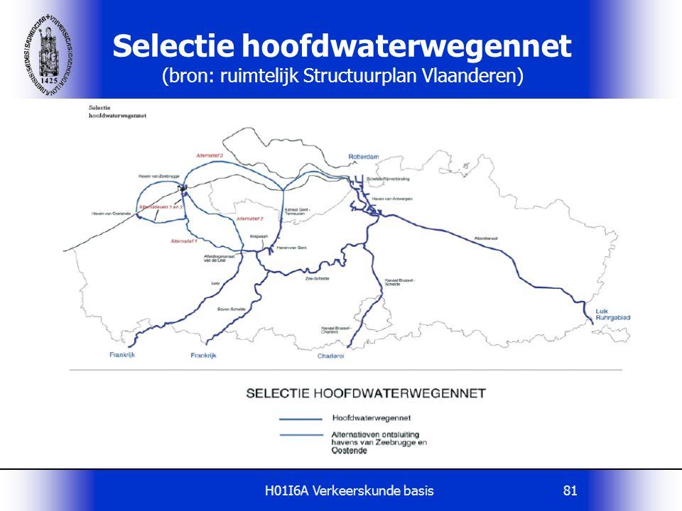 H01I6A Verkeerskunde basis81 Selectie hoofdwaterwegennet (bron: ruimtelijk Structuurplan Vlaanderen)