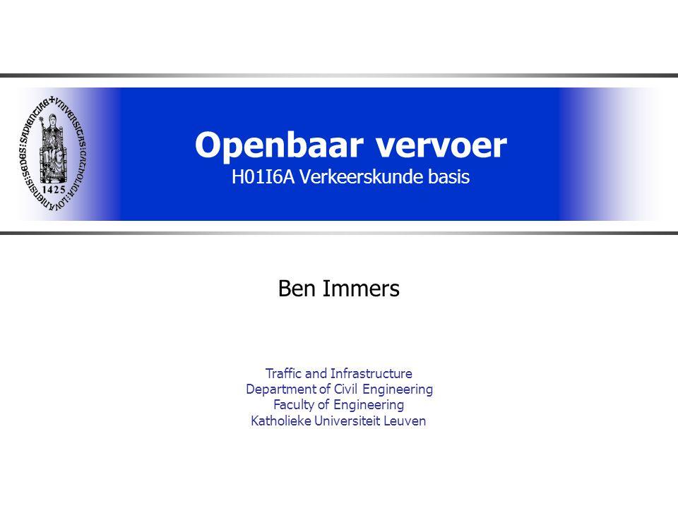 Openbaar vervoer H01I6A Verkeerskunde basis Ben Immers Traffic and Infrastructure Department of Civil Engineering Faculty of Engineering Katholieke Un