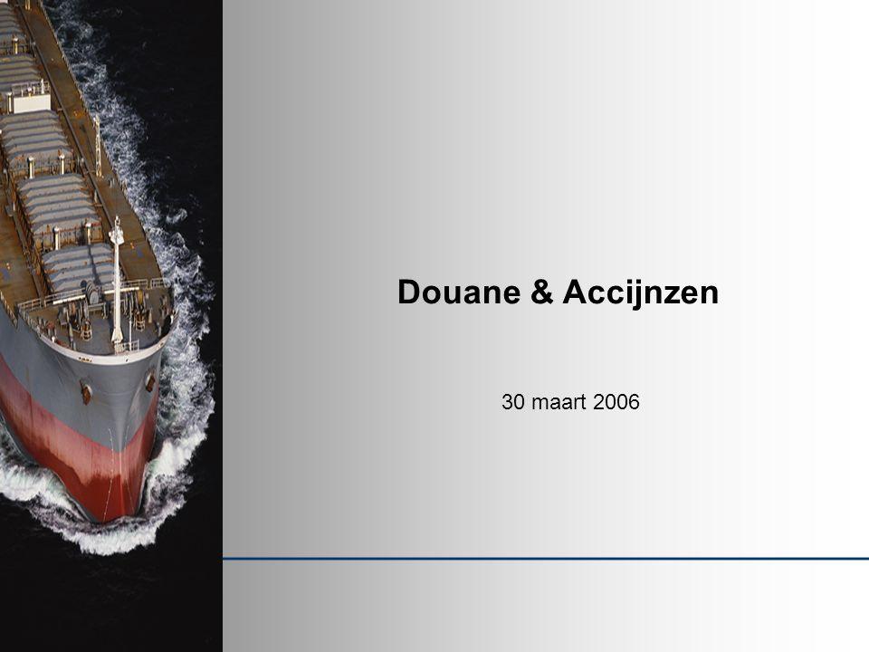 Douane & Accijnzen 30 maart 2006