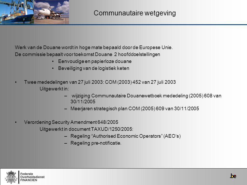 Communautaire wetgeving Werk van de Douane wordt in hoge mate bepaald door de Europese Unie. De commissie bepaalt voor toekomst Douane 2 hoofddoelstel