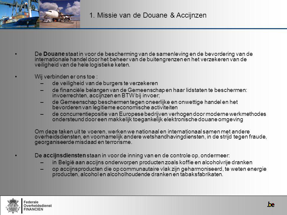 De Douane staat in voor de bescherming van de samenleving en de bevordering van de internationale handel door het beheer van de buitengrenzen en het v