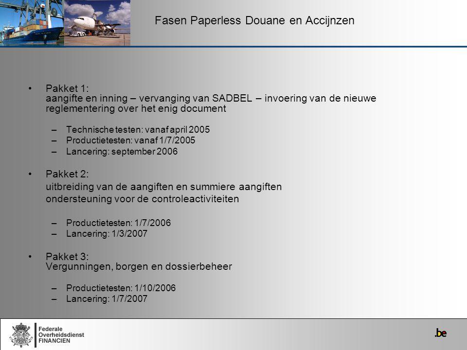 Fasen Paperless Douane en Accijnzen Pakket 1: aangifte en inning – vervanging van SADBEL – invoering van de nieuwe reglementering over het enig docume
