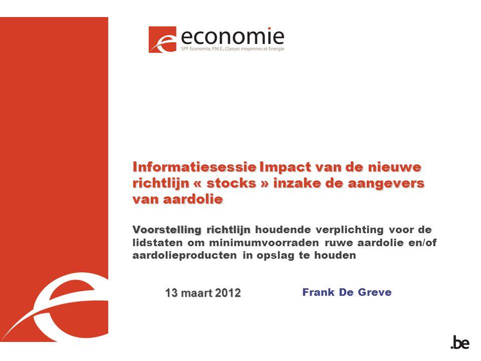 Overzicht 1.Inleiding 2.Beschikkingen van de huidige richtlijn 2006/67/EG 3.Beschikkingen van de nieuwe richtlijn 2009/119/EG Praktische gevolgen voor de strategische opslag in België 4.Verhoogd belang van de oliebalans