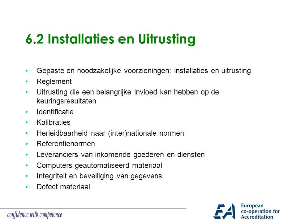 6.2 Installaties en Uitrusting Gepaste en noodzakelijke voorzieningen: installaties en uitrusting Reglement Uitrusting die een belangrijke invloed kan
