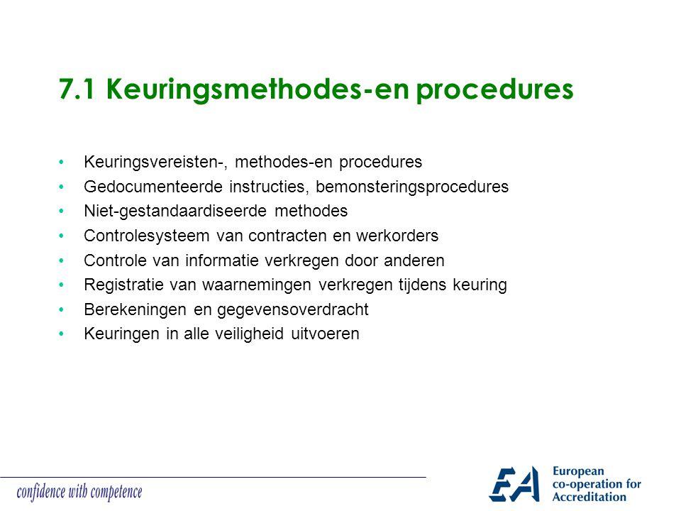 7.1 Keuringsmethodes-en procedures Keuringsvereisten-, methodes-en procedures Gedocumenteerde instructies, bemonsteringsprocedures Niet-gestandaardise