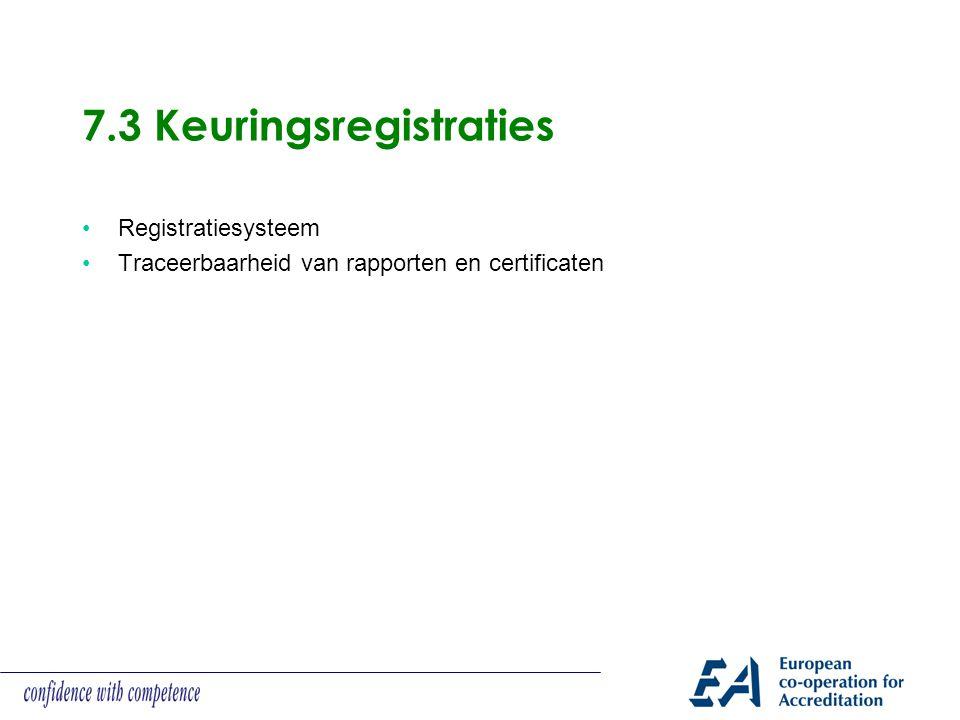 7.3 Keuringsregistraties Registratiesysteem Traceerbaarheid van rapporten en certificaten