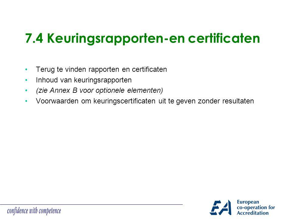 7.4 Keuringsrapporten-en certificaten Terug te vinden rapporten en certificaten Inhoud van keuringsrapporten (zie Annex B voor optionele elementen) Vo