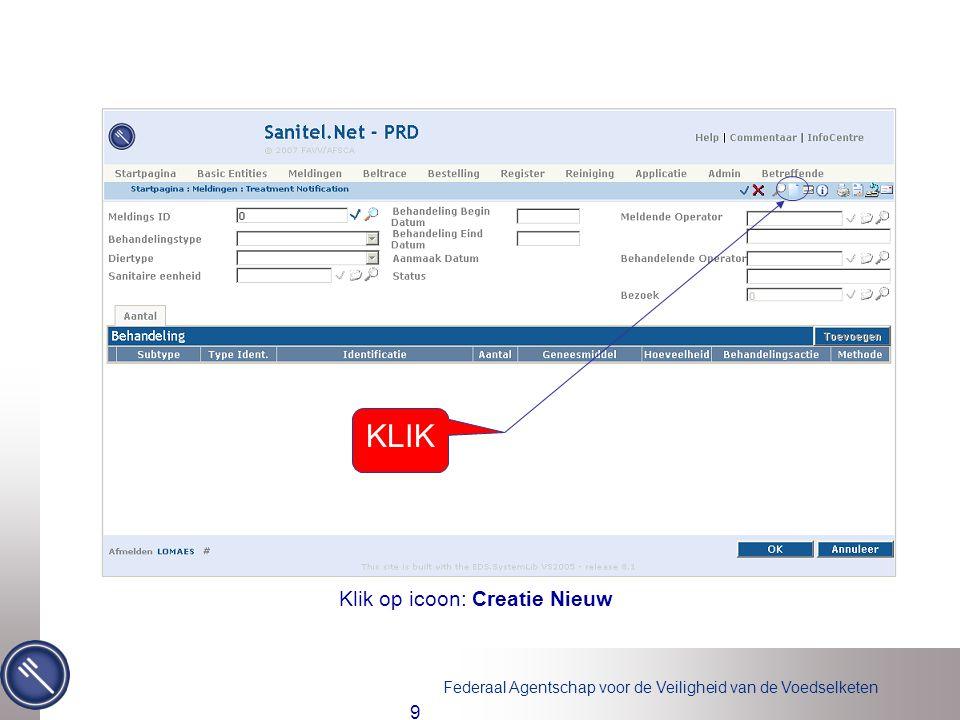 Federaal Agentschap voor de Veiligheid van de Voedselketen 9 Klik op icoon: Creatie Nieuw KLIK