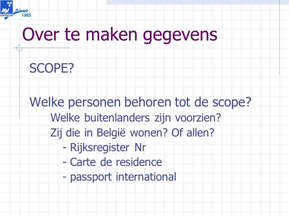 1965 Since Over te maken gegevens SCOPE. Welke personen behoren tot de scope.
