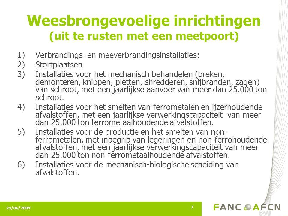 24/06/2009 8 Weesbrongevoelige inrichtingen Net Brussel beschikt over twee containerparken.