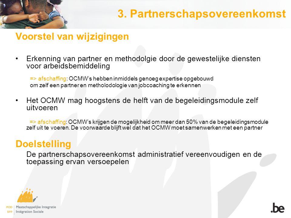 Voorstel van wijzigingen Erkenning van partner en methodolgie door de gewestelijke diensten voor arbeidsbemiddeling => afschaffing: OCMW's hebben inmi