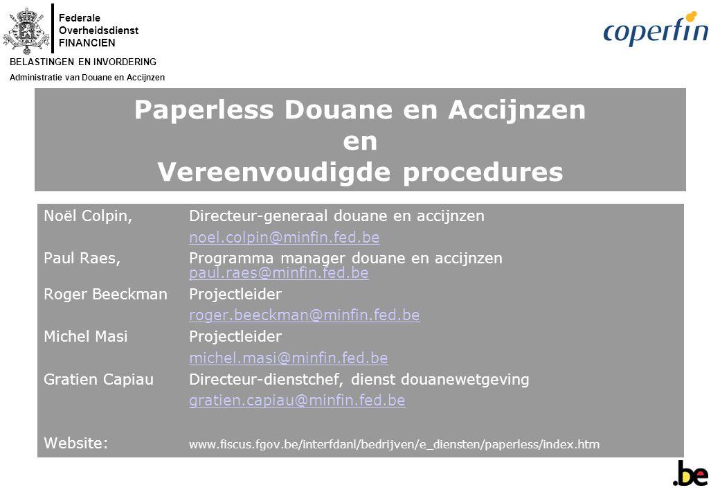 Federale Overheidsdienst FINANCIEN BELASTINGEN EN INVORDERING Administratie van Douane en Accijnzen 23 maart 2005 - 12 - 2.2.1.2.