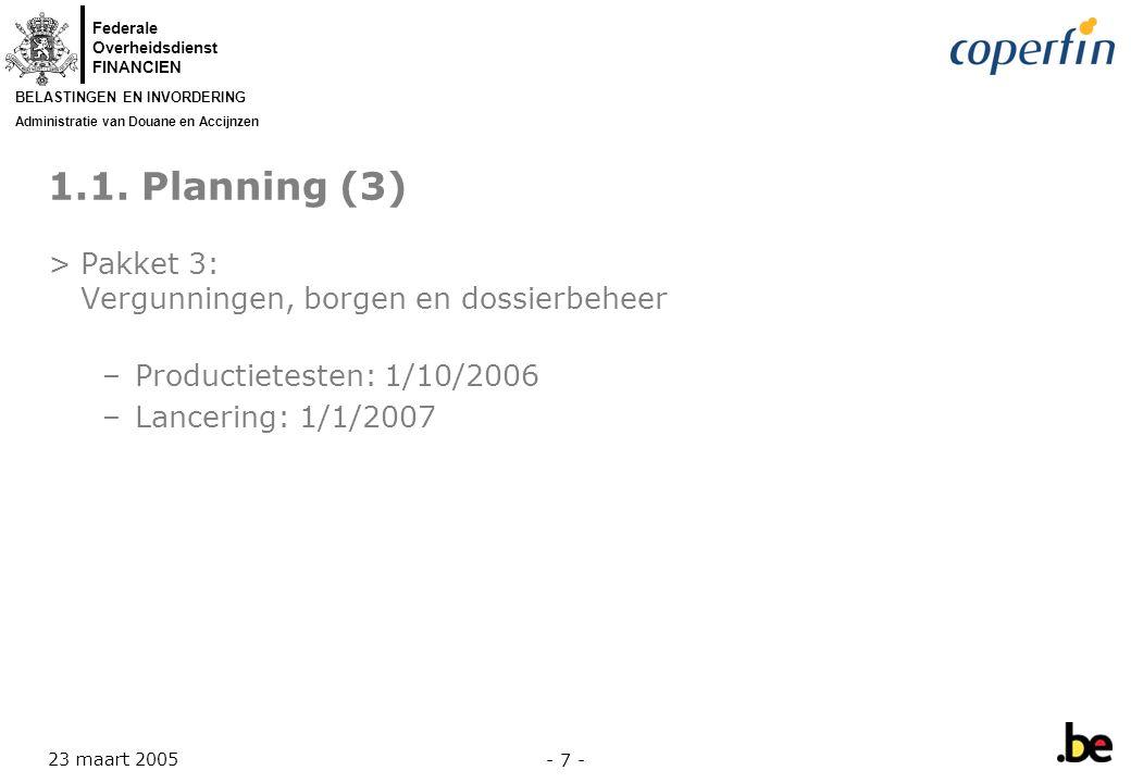 Federale Overheidsdienst FINANCIEN BELASTINGEN EN INVORDERING Administratie van Douane en Accijnzen 23 maart 2005 - 8 - 1.2.