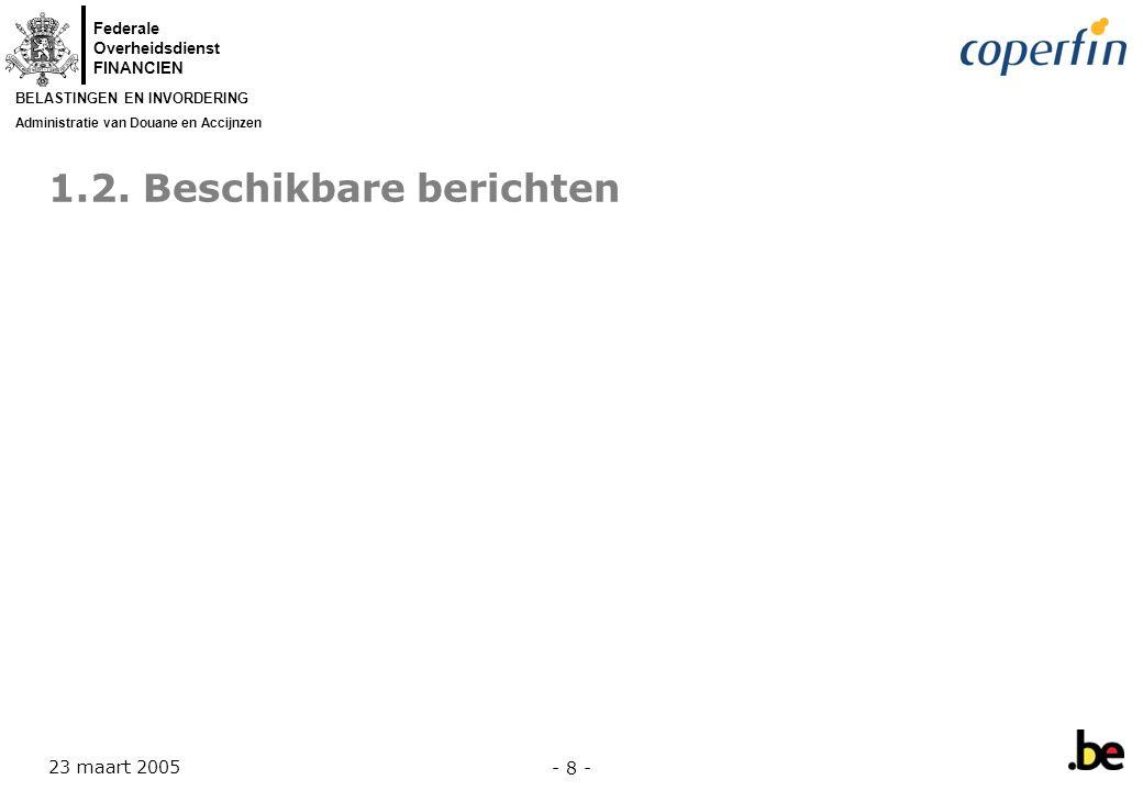 Federale Overheidsdienst FINANCIEN BELASTINGEN EN INVORDERING Administratie van Douane en Accijnzen 23 maart 2005 - 19 - PLDA Procedure – Fase 2 (normale procedure) Customs PLDAPLDA CarrierNike Carrier submits ASN to Nike SAP Nik e we b Send delivery instructions to carrier Carrier delivers shipment to customer Validation Transmit 'Acceptation' message Carrier sends sum.