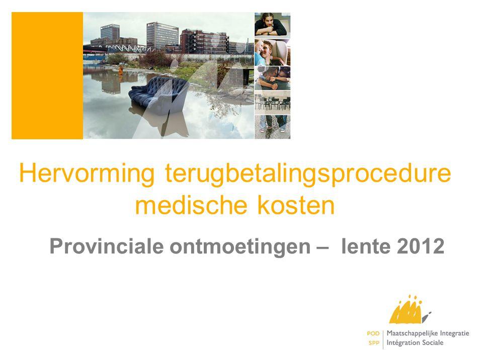 Hervorming terugbetalingsprocedure medische kosten Provinciale ontmoetingen – lente 2012