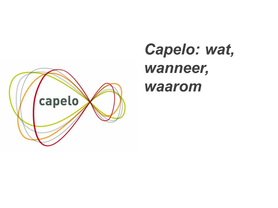 3 3 Capelo: wat, wanneer, waarom