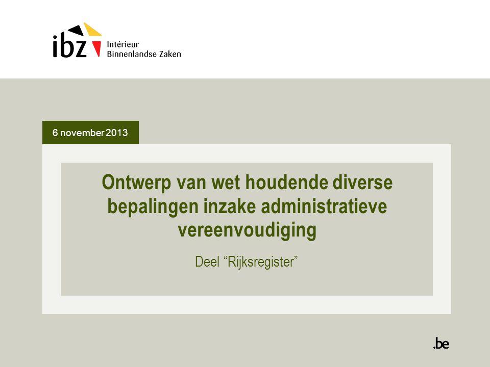 Ontwerp van wet houdende diverse bepalingen inzake administratieve vereenvoudiging Deel Rijksregister 6 november 2013