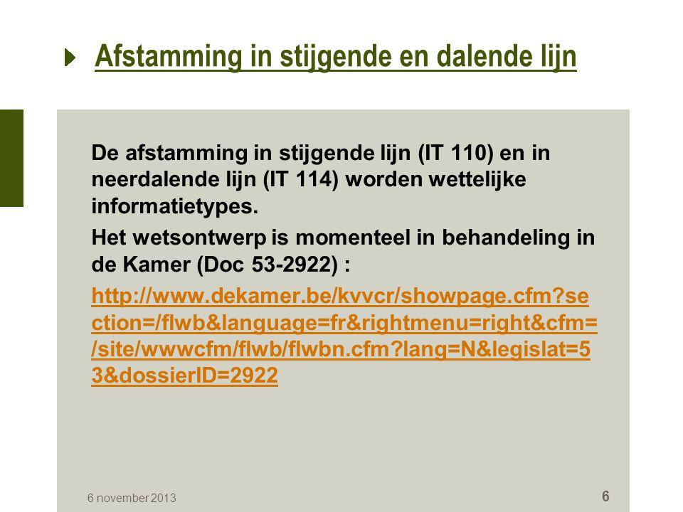 Afstamming in stijgende en dalende lijn De afstamming in stijgende lijn (IT 110) en in neerdalende lijn (IT 114) worden wettelijke informatietypes.