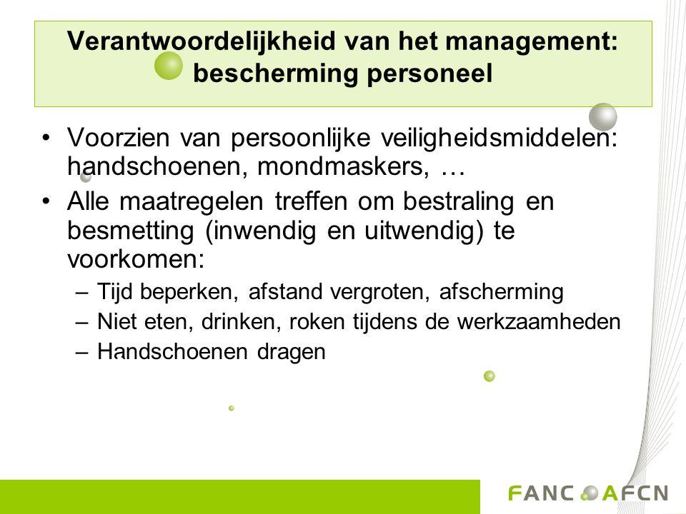 Verantwoordelijkheid van het management: bescherming personeel Voorzien van persoonlijke veiligheidsmiddelen: handschoenen, mondmaskers, … Alle maatre