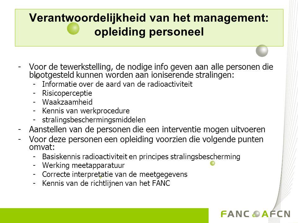 Verantwoordelijkheid van het management: opleiding personeel -Voor de tewerkstelling, de nodige info geven aan alle personen die blootgesteld kunnen w