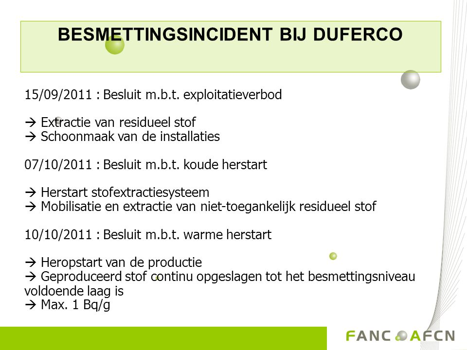 BESMETTINGSINCIDENT BIJ DUFERCO 15/09/2011 : Besluit m.b.t. exploitatieverbod  Extractie van residueel stof  Schoonmaak van de installaties 07/10/20
