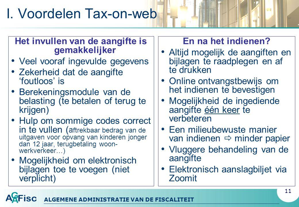 ALGEMENE ADMINISTRATIE VAN DE FISCALITEIT I.Voordelen Tax-on-web En na het indienen.