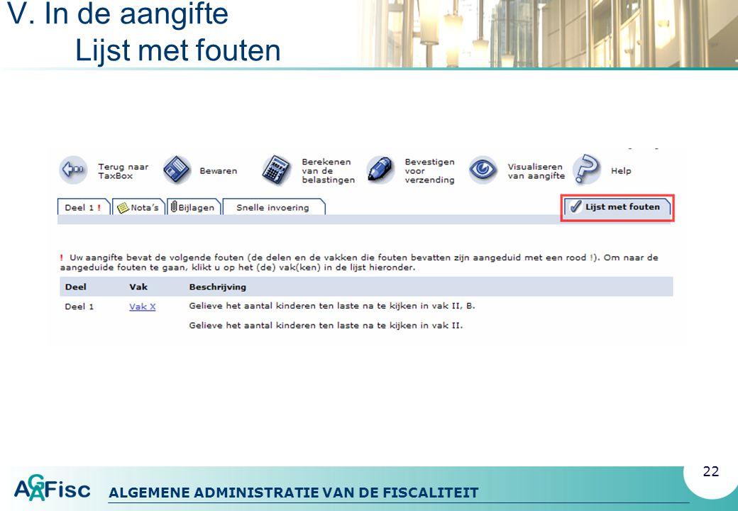 ALGEMENE ADMINISTRATIE VAN DE FISCALITEIT V. In de aangifte Lijst met fouten 22