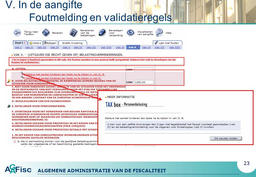 ALGEMENE ADMINISTRATIE VAN DE FISCALITEIT V. In de aangifte Foutmelding en validatieregels 23