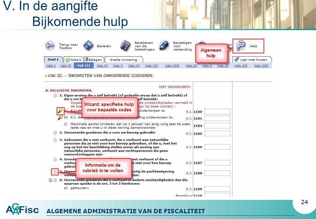 ALGEMENE ADMINISTRATIE VAN DE FISCALITEIT V. In de aangifte Bijkomende hulp 24