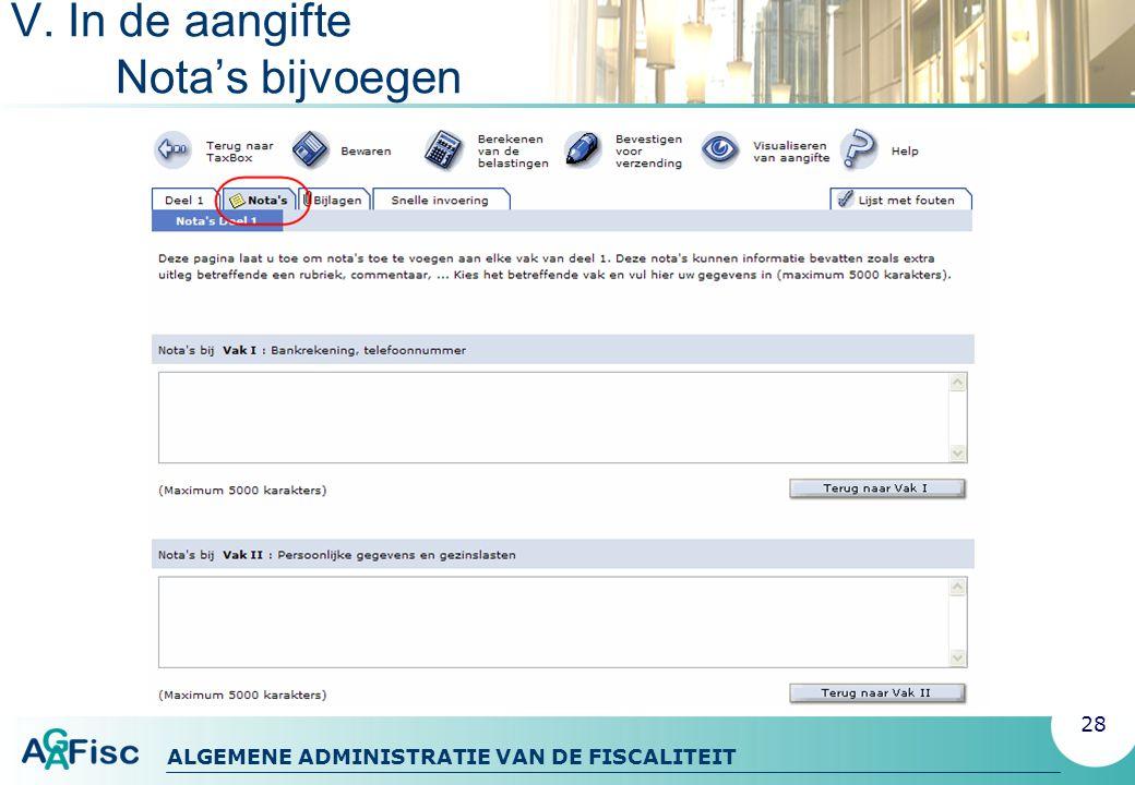 ALGEMENE ADMINISTRATIE VAN DE FISCALITEIT V. In de aangifte Nota's bijvoegen 28