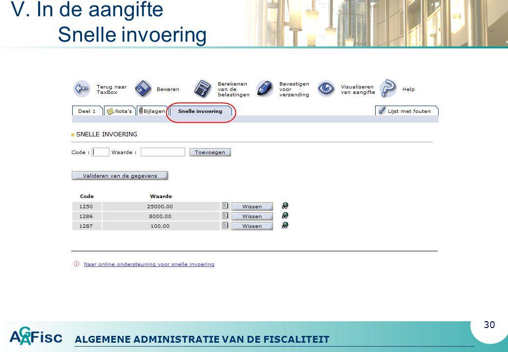 ALGEMENE ADMINISTRATIE VAN DE FISCALITEIT V. In de aangifte Snelle invoering 30