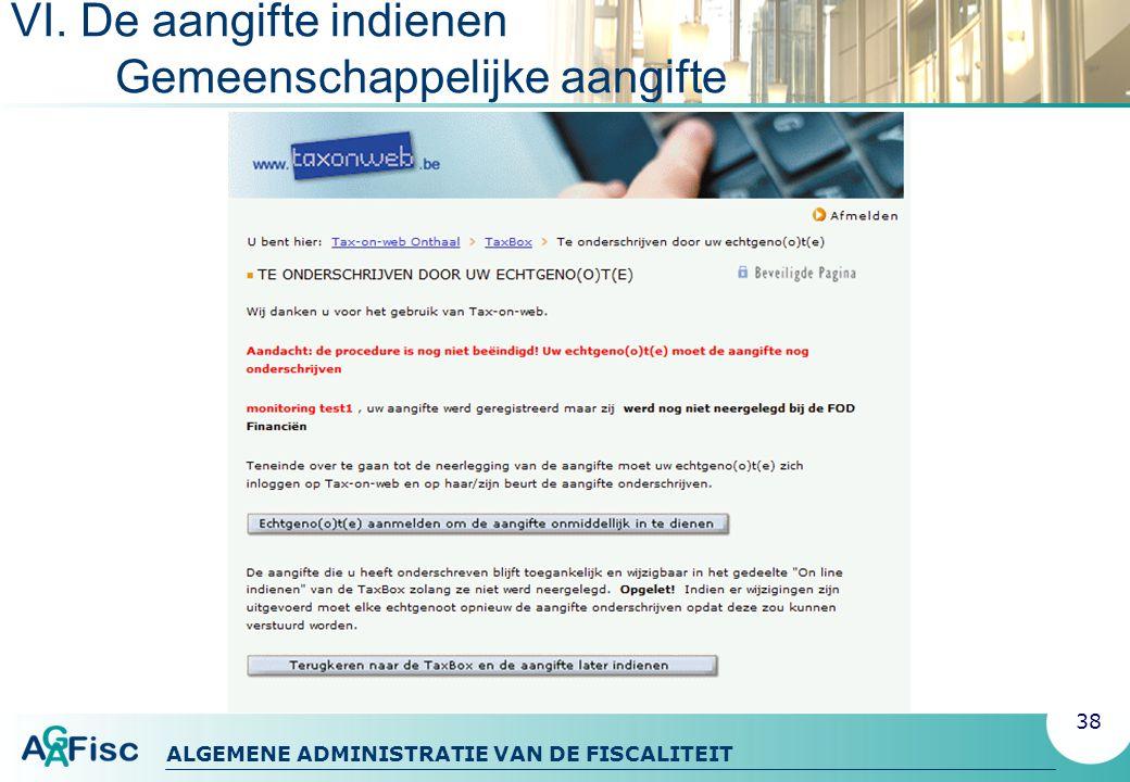 ALGEMENE ADMINISTRATIE VAN DE FISCALITEIT VI. De aangifte indienen Gemeenschappelijke aangifte 38