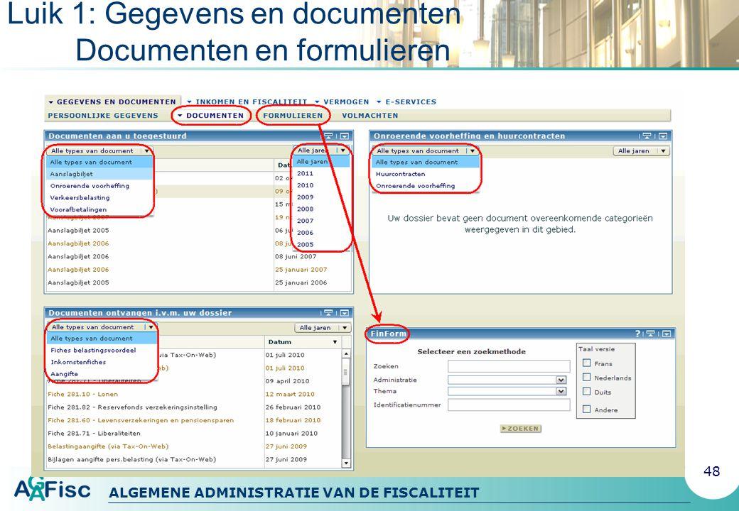ALGEMENE ADMINISTRATIE VAN DE FISCALITEIT Luik 1: Gegevens en documenten Documenten en formulieren 48