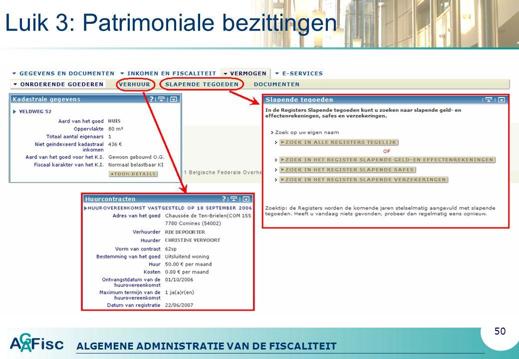ALGEMENE ADMINISTRATIE VAN DE FISCALITEIT Luik 3: Patrimoniale bezittingen 50