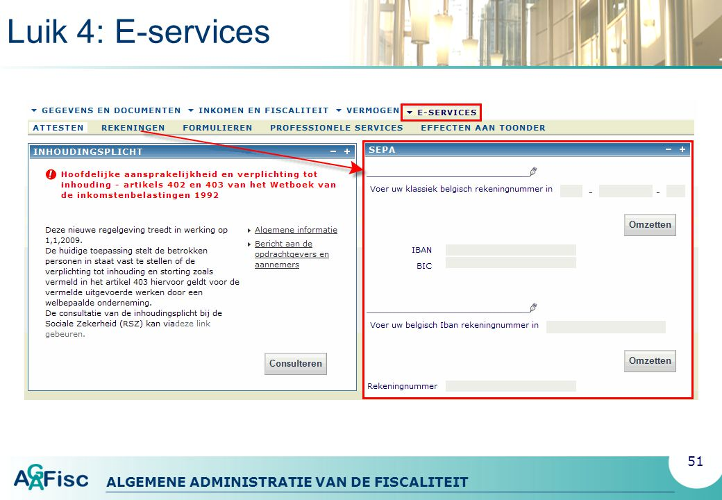 ALGEMENE ADMINISTRATIE VAN DE FISCALITEIT Luik 4: E-services 51